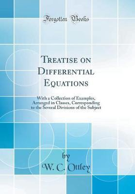 Treatise on Differential Equations by W. C. Ottley