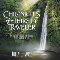 Chronicles of a Thirsty Traveler by Julia L Wise image