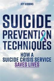 Suicide Prevention Techniques by Joy Hibbins