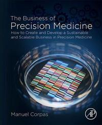 The Business of Precision Medicine by Manuel Corpas
