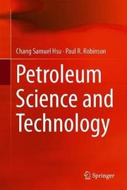 Petroleum Science and Technology by Chang Samuel Hsu