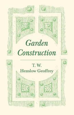 Garden Construction by T W Henslow Geoffrey