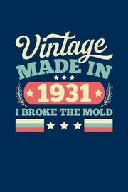 Vintage Made In 1931 I Broke The Mold by Vintage Birthday Press