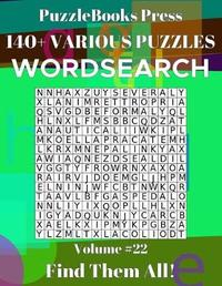 PuzzleBooks Press Wordsearch 140+ Various Puzzles Volume 22 by Puzzlebooks Press