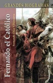 Fernando El Catolico by Fernando Diaz Villanueva image