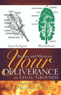 Receive and Maintain Your Deliverance on Legal Grounds by Pauline Walley