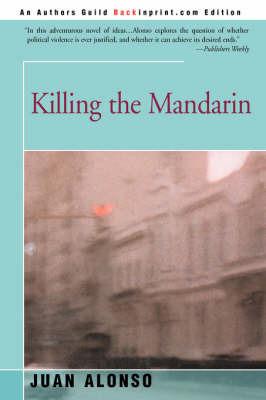 Killing the Mandarin by Juan Alonso