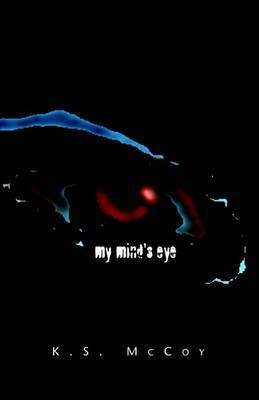 My Mind's Eye by K. S. McCoy