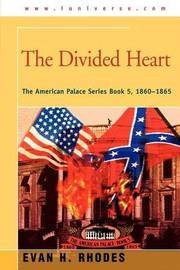 The Divided Heart: The American Palace Series Book 5, 1860-1865 by Evan H. Rhodes image