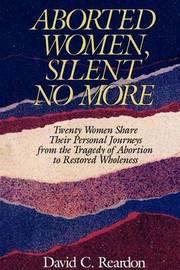 Aborted Women, Silent No More by David C. Reardon image