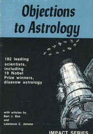 Objections to Astrology: 192 Leading Scientists, Including 19 Nobel Prize Winners, Disavow Astrology by Bart J. Bok image
