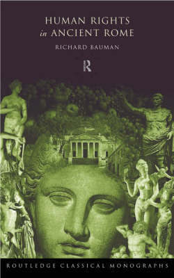Human Rights in Ancient Rome by Richard A. Bauman image