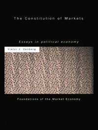 The Constitution of Markets by Viktor J. Vanberg