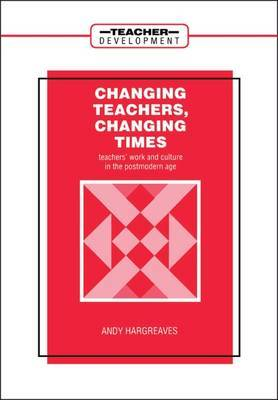 Changing Teachers, Changing Times by Andy Hargreaves image