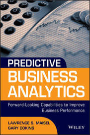 Predictive Business Analytics by Lawrence Maisel