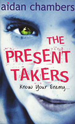 The Present Takers by Aidan Chambers