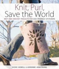 Knit, Purl, Save the World by Vickie Howell image