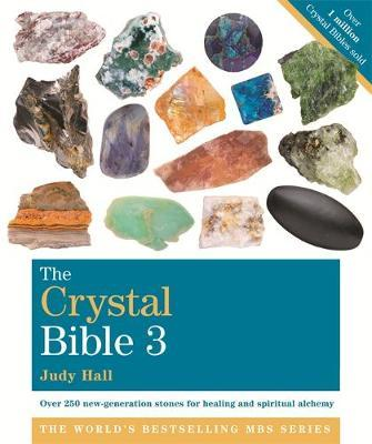 The Crystal Bible, Volume 3 by Judy Hall