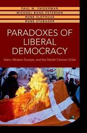 Paradoxes of Liberal Democracy by Paul M Sniderman
