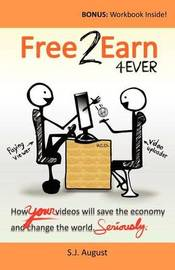 Free 2 Earn 4ever by S J August