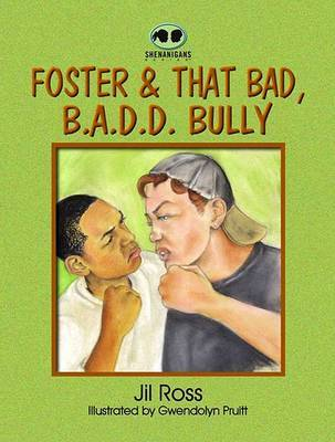 Foster and That Bad, B.A.D.D. Bully by Jil Ross image