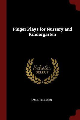 Finger Plays for Nursery and Kindergarten by Emilie Poulsson image