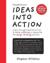 Ideas Into Action by Stephan Hitchins
