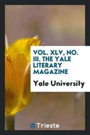 Vol. XLV, No. III. the Yale Literary Magazine by Yale University image