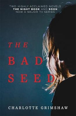 The Bad Seed by Charlotte Grimshaw