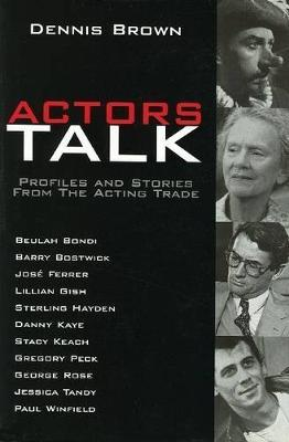 Actors Talk by Dennis Brown