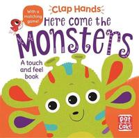 Clap Hands: Here Come the Monsters by Pat-A-Cake
