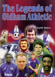 The Legends of Oldham Athletic by Garth Dykes image