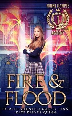 Fire & Flood by Demitria Lunetta