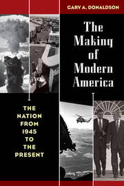 The Making of Modern America by Gary A. Donaldson image