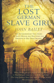 The Lost German Slave Girl by John Bailey image