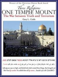 Three Religions One Temple Mount by Gary L. Cobb