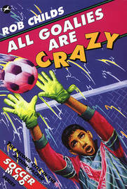All Goalies Are Crazy by Rob Childs