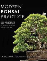 Modern Bonsai Practice by Larry W Morton