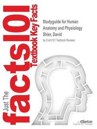 Studyguide for Human Anatomy and Physiology by Shier, David, ISBN 9780077928582 by Cram101 Textbook Reviews image
