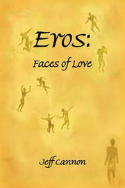 Eros: Faces of Love by Jeff Cannon