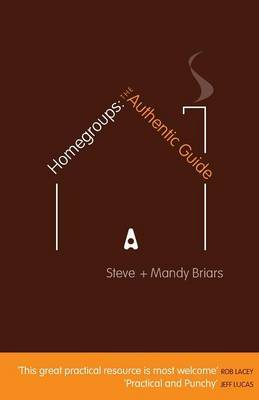 Homegroups: The Authentic Guide by Steve Briars image