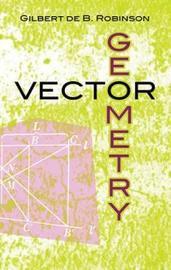 Vector Geometry by Gilbert De B Robinson