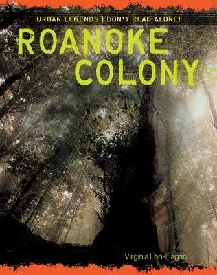 Roanoke Colony by Virginia Loh-Hagan