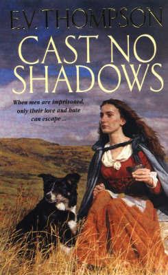 Cast No Shadows by E.V. Thompson
