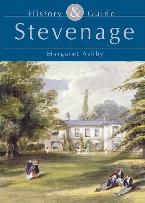 Stevenage History & Guide by Margaret Ashby