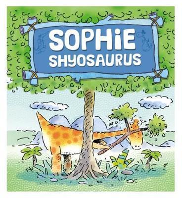 Dinosaurs Have Feelings, Too: Sophie Shyosaurus image