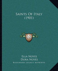 Saints of Italy (1901) Saints of Italy (1901) by Ella Noyes