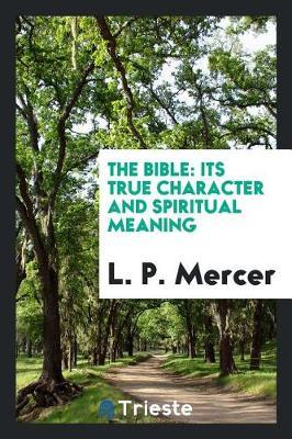 The Bible by L P Mercer