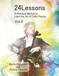 24 Lessons a Practical Method to Learn the Art of Cello Playing Vol.2 by Chihiro Takeuchi