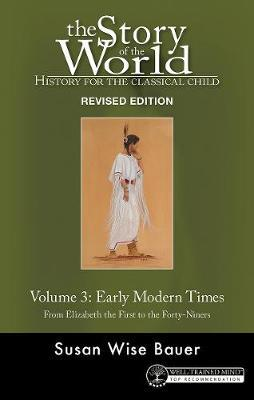 History for the Classical Child: Early Modern Times by Susan Wise Bauer